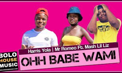 Harris Yola x Mr Romeo - Ohh Babe Wami Feat. Mash Lil Liz