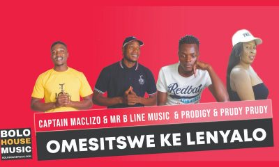 Captain Maclizo x Mr B Line Music - Omesitswe Ke Lenyalo Ft. Prodigy & Prudy Prudy