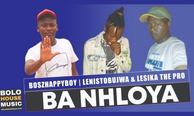 Ba Nhloya - Boszhappyboy x Lenistobujwa & Lesika The Pro