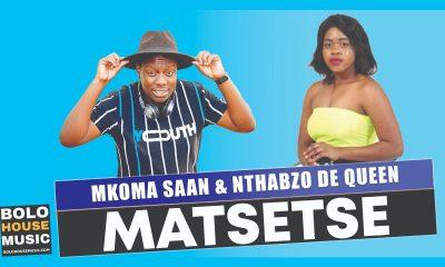 Mkoma Saan - Matsetse Feat. Nthabzo De Queen