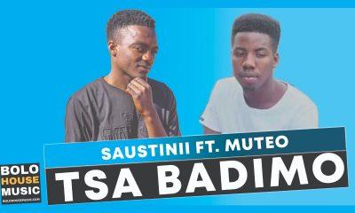 Saustinii - Tsa Badimo Feat. Muteo