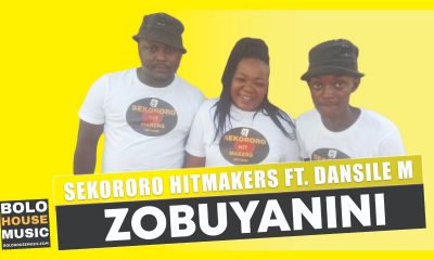 Sekororo Hitmakers - Zobuyanini Ft Dansile M